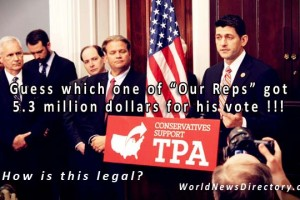 WND $200 Million Donated to our Reps to Pass TPA - Who got the most
